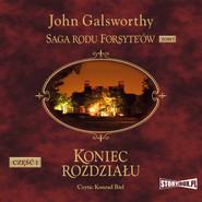 okładka Saga rodu Forsyte'ów. Tom 7. Koniec rozdziału. Część 1, Audiobook | John Galsworthy