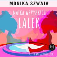 okładka Matka wszystkich lalek, Audiobook | Monika Szwaja