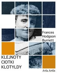 okładka Klejnoty ciotki Klotyldy, Ebook | Frances Hodgson Burnett