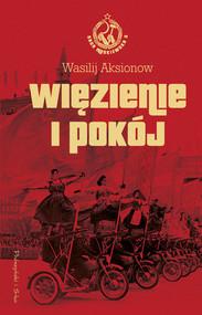 okładka Więzienie i pokój, Ebook | Wasilij Aksionow