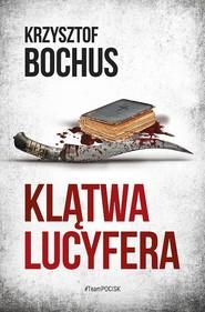 okładka Klątwa lucyfera, Książka | Krzysztof Bochus