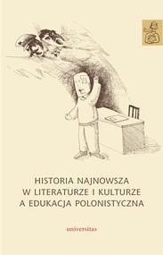 okładka Historia najnowsza w literaturze i kulturze a edukacja polonistyczna, Ebook | Anna Janus-Sitarz, Agnieszka Kania