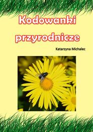 okładka Kodowanki przyrodnicze, Ebook | Katarzyna Michalec