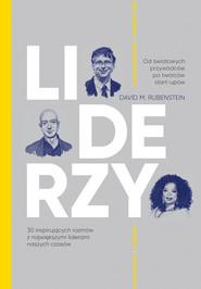 okładka LIDERZY. 30 inspirujących rozmów z największymi liderami naszych czasów, Ebook | David M. Rubenstein