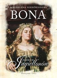 okładka Bona. Zmierzch Jagiellonów, Ebook | Magdalena Niedźwiedzka