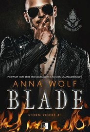 okładka Blade. Seria Storm Riders MC. Tom 1, Książka | Anna Wolf
