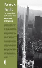 okładka Nowy Jork Od Mannahatty do Ground Zero, Książka | Magdalena Rittenhouse