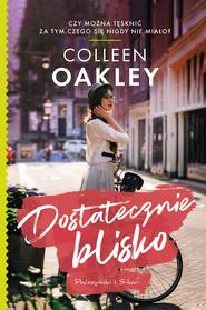 okładka Dostatecznie blisko, Ebook | Colleen Oakley