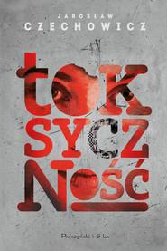 okładka Toksyczność, Ebook   Jarosław Czechowicz