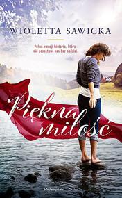 okładka Piękna miłość, Ebook   Wioletta Sawicka