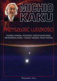 okładka Przyszłość ludzkości, Ebook | Michio Kaku