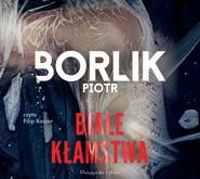okładka Białe kłamstwa, Audiobook | Piotr Borlik