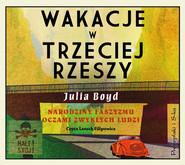 okładka Wakacje w Trzeciej Rzeszy, Audiobook   Julia Boyd