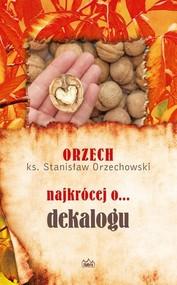 okładka ORZECH najkrócej o... dekalogu, Książka | Orzechowski Stanisław