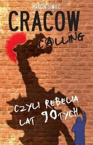 okładka Cracow Calling czyli rebelia lat 90, Książka | Siwiec Marcin