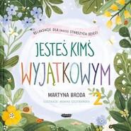 okładka Jesteś kimś wyjątkowym Relaksacje dla dzieci, Książka   Broda Martyna, Monika Szczerbińska