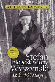 okładka Stefan Błogosławiony Wyszyński, Książka | Wincenty Łaszewski