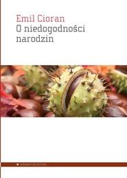 okładka O niedogodności narodzin, Książka | Cioran Emil