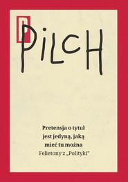 okładka Pretensja o tytuł jest jedyną, jaką mieć tu można, Ebook | Jerzy Pilch