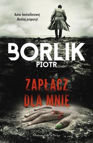 okładka Zapłacz dla mnie, Ebook | Piotr Borlik