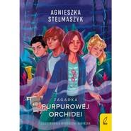 okładka Klub Przyrodnika Tom 1 Zagadka purpurowej orchidei, Książka | Agnieszka Stelmaszyk