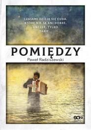 okładka Pomiędzy, Książka | Radziszewski Paweł