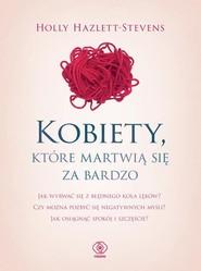 okładka Kobiety które martwią się za bardzo, Książka | Holly Hazlett-Stevens