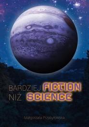 okładka Bardziej fiction niż science, Książka | Przybyłowska Małgorzata