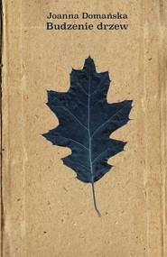 okładka Budzenie drzew, Książka | Joanna Domańska