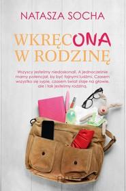 okładka Wkręcona w rodzinę, Książka | Natasza  Socha