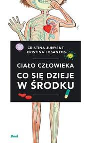 okładka Ciało człowieka Co się dzieje w środku, Książka | Junyent Cristina