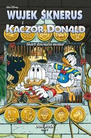 okładka Wujek Sknerus i Kaczor Donald Skarb dziesięciu awatar Tom 7, Książka |