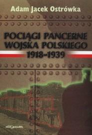 okładka Pociągi pancerne Wojska Polskiego, Książka | Adam Jacek Ostrówka