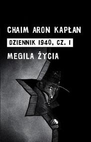 okładka Dziennik 1940 Część 1 I Megila życia, Książka | Chaim Aron Kapłan