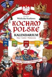 okładka Kocham Polskę Kalendarium, Książka | Szarek Joanna