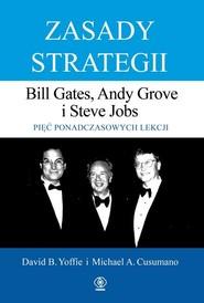 okładka Zasady strategii Pięć ponadczasowych lekcji Bill Gates, Andy Grove i Steve Jobs., Książka | David Yoffie, Michael Cusumano
