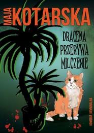 okładka Dracena przerywa milczenie, Ebook | Maja Kotarska