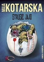 okładka Strusie jajo, Ebook | Maja Kotarska
