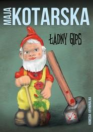 okładka Ładny gips, Ebook | Maja Kotarska