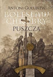 okładka Bolesław Chrobry, Ebook | Gołubiew Antoni