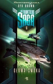 okładka The Frontiers Saga. Tom 6. Głowa Smoka. , Ebook | Ryk Brown