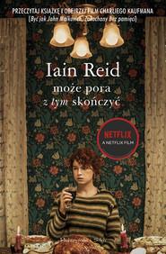 okładka Może pora z tym skończyć, Ebook | Iain Reid