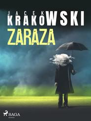 okładka Zaraza, Ebook | Jacek Krakowski