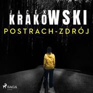 okładka Postrach-Zdrój, Audiobook | Jacek Krakowski