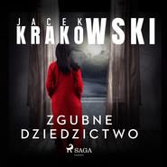 okładka Zgubne dziedzictwo, Audiobook | Jacek Krakowski