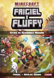 okładka Frigiel i Fluffy. Bitwa na równinach Meraim, Ebook | Nicolas Digard, Frigiel