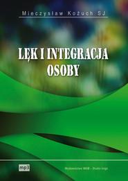 okładka Lęk i integracja osoby, Audiobook | Mieczysław Kożuch SJ