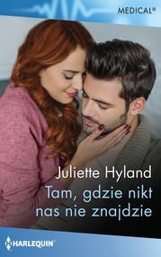 okładka Tam, gdzie nikt nas nie znajdzie, Ebook | Juliette Hyland