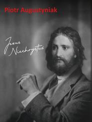 okładka Jezus Niechrystus, Ebook | Piotr Augustyniak