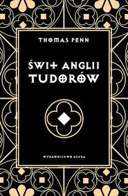 okładka Świt Anglii Tudorów, Ebook | Penn Thomas
